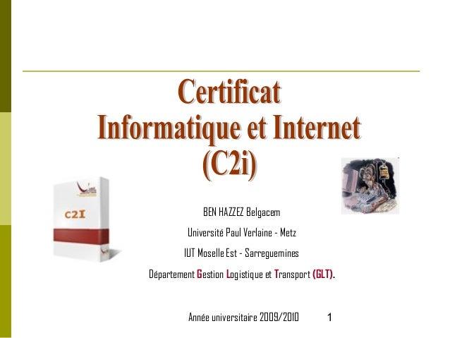 BEN HAZZEZ Belgacem Université Paul Verlaine - Metz IUT Moselle Est - Sarreguemines Département Gestion Logistique et Tran...