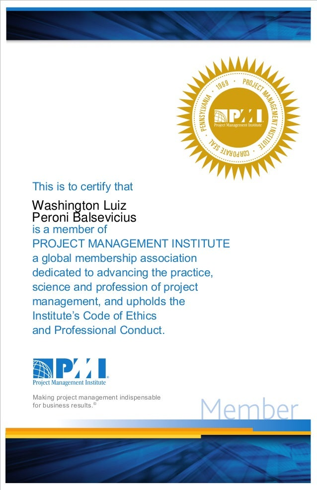 MemberPROJECTMANAGEMENTINSTITUTE·CORPORATESEAL·PENNSYLVANIA· 1969 ·This is to certify thatis a member ofPROJECT MANAGEMENT...