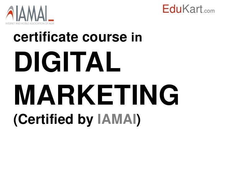 EduKart.comcertificate course inDIGITALMARKETING(Certified by IAMAI)