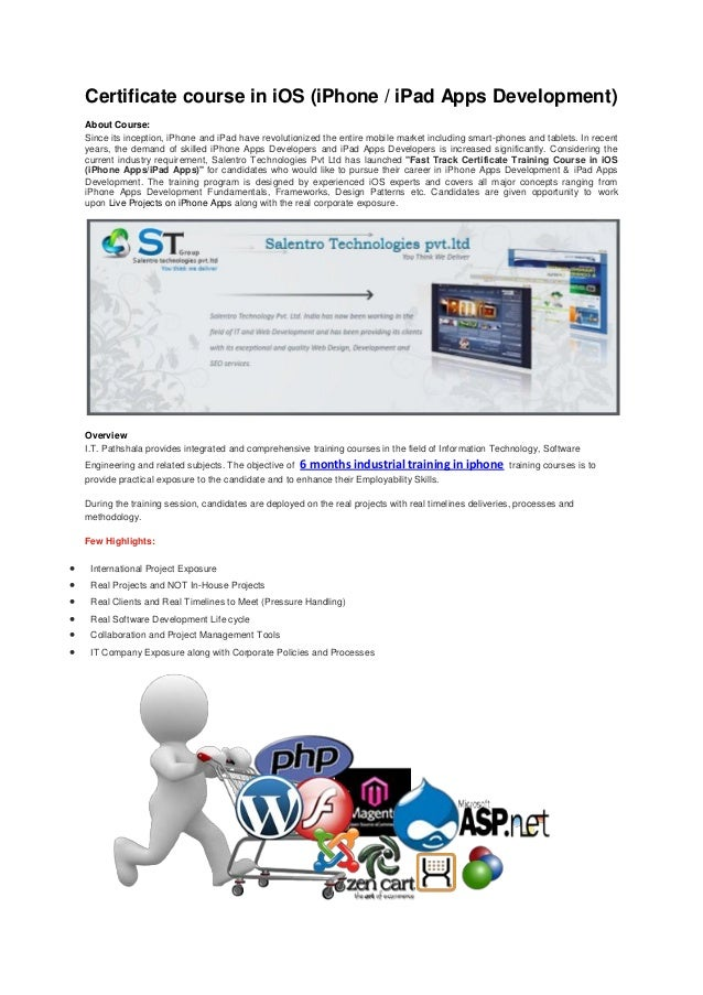 Certificate course in iOS (iPhone / iPad Apps Development)About Course:Since its inception, iPhone and iPad have revolutio...
