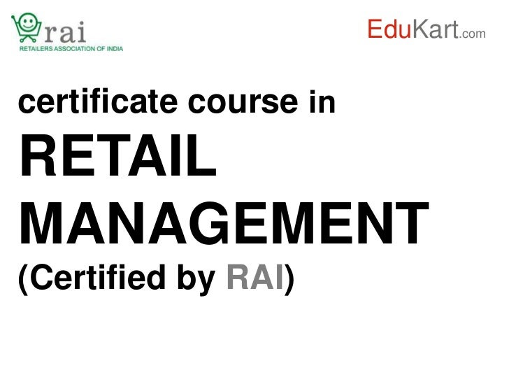 EduKart.comcertificate course inRETAILMANAGEMENT(Certified by RAI)