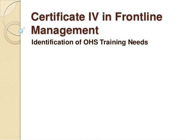 Certificate IV in FrontlineManagementIdentification of OHS Training Needs