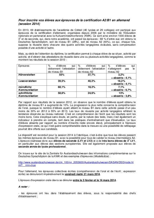 Pour inscrire vos élèves aux épreuves de la certification A2/B1 en allemand (session 2014) En 2013, 69 établissements de l...