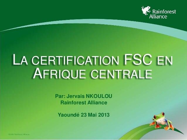 La Certification FSC en Afrique Centrale