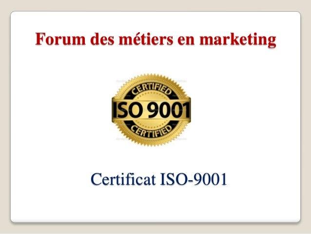 Certificat ISO-9001 Forum des métiers en marketing
