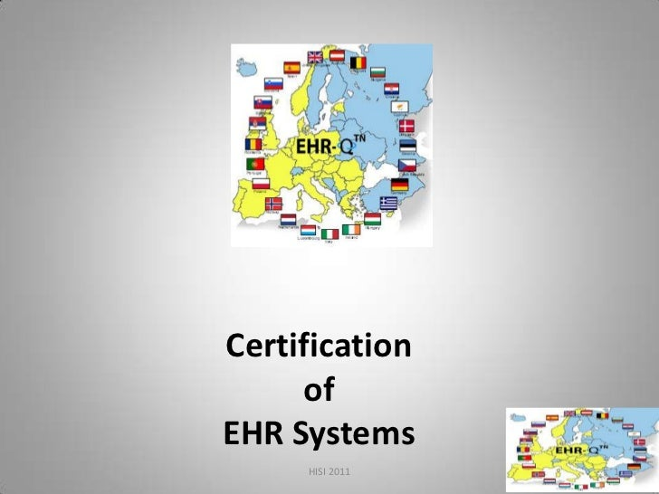 Certification     ofEHR Systems     HISI 2011   1