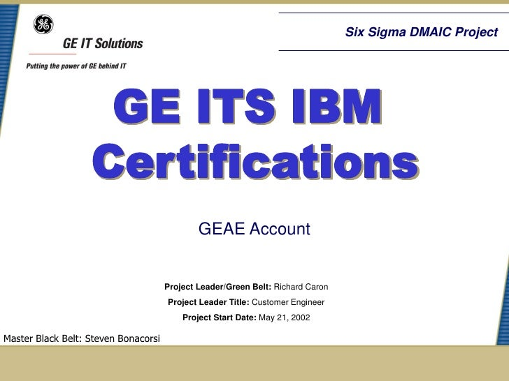 Six Sigma DMAIC Project                                              GEAE Account                                      Pro...
