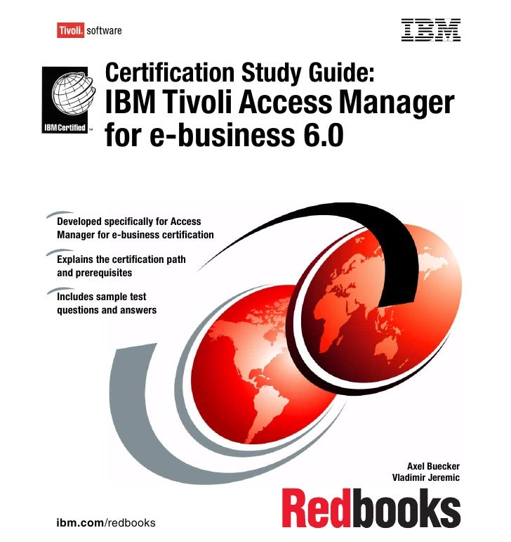 Front cover           Certification Study Guide:           IBM Tivoli Access Manager           for e-business 6.0Developed...