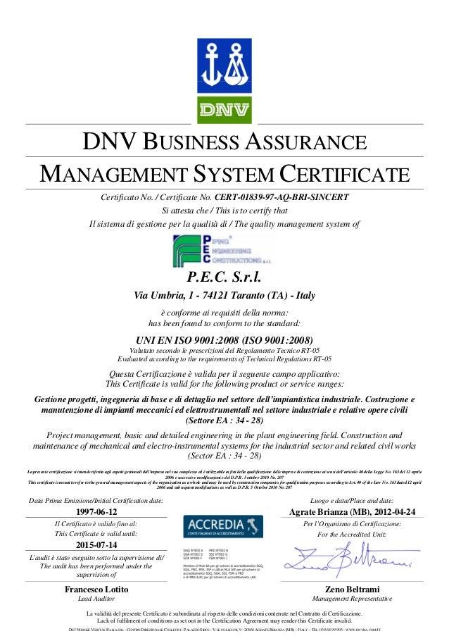 DNV BUSINESS ASSURANCE MANAGEMENT SYSTEM CERTIFICATE Certificato No. / Certificate No. CERT-01839-97-AQ-BRI-SINCERT Si att...