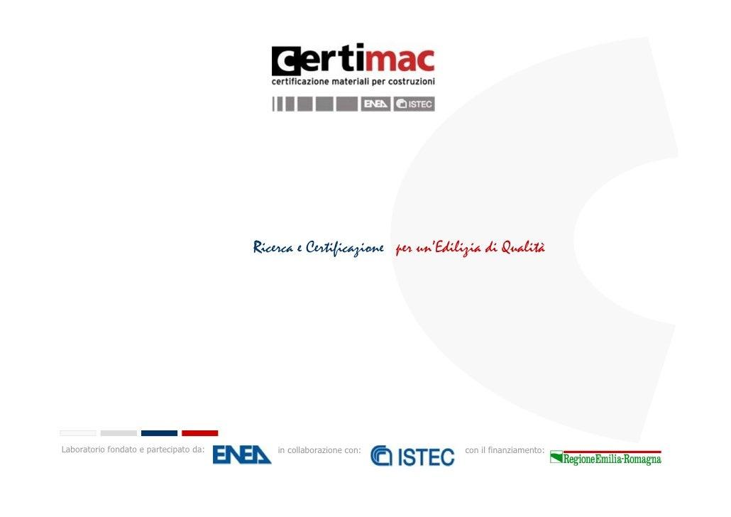 CertiMaC: Certificazione dei materiali per un'edilizia di qualita