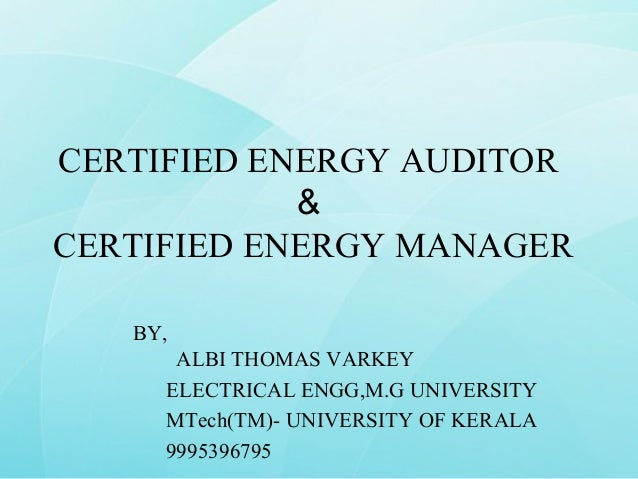 CERTIFIED ENERGY AUDITOR            &CERTIFIED ENERGY MANAGER   BY,      ALBI THOMAS VARKEY     ELECTRICAL ENGG,M.G UNIVER...