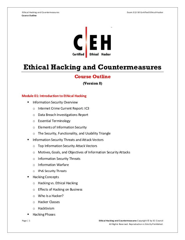 Ethical Hacking and Countermeasures Exam 312-50 Certified Ethical Hacker Course Outline Page | 1 Ethical Hacking and Count...