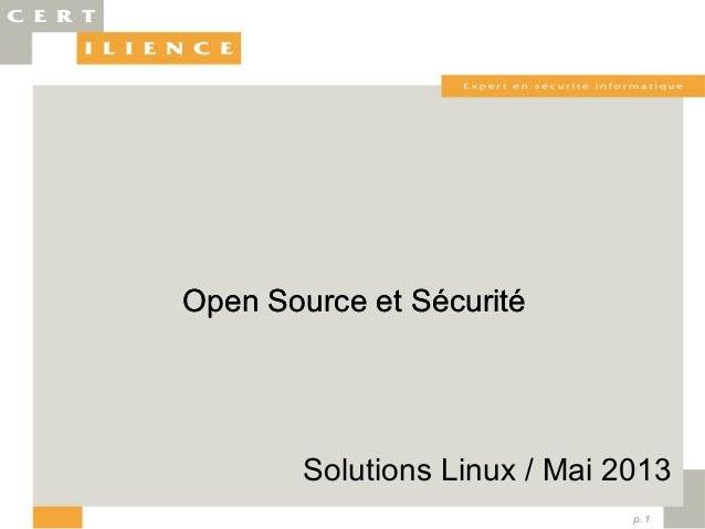 p. 1Open Source et SécuritéSolutions Linux / Mai 2013Open Source et Sécurité