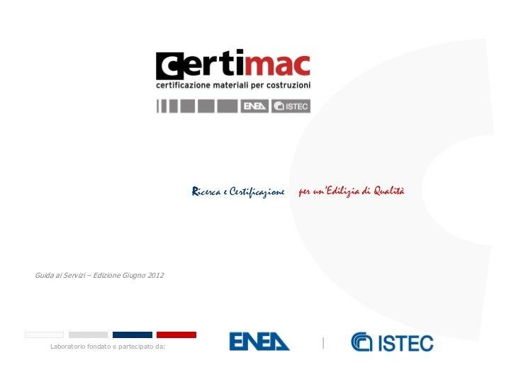 Ricerca e Certificazione   per un'Edilizia di QualitàGuida ai Servizi – Edizione Giugno 2012    Laboratorio fondato e part...