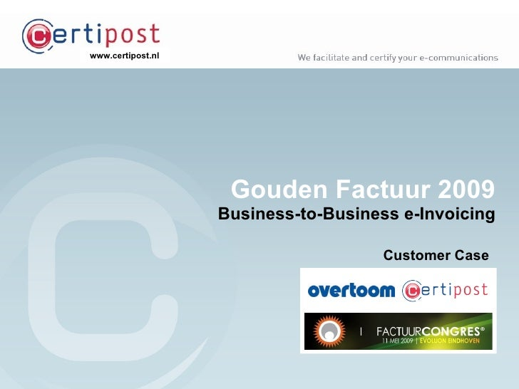 Gouden Factuur 2009 Business-to-Business e-Invoicing Customer Case
