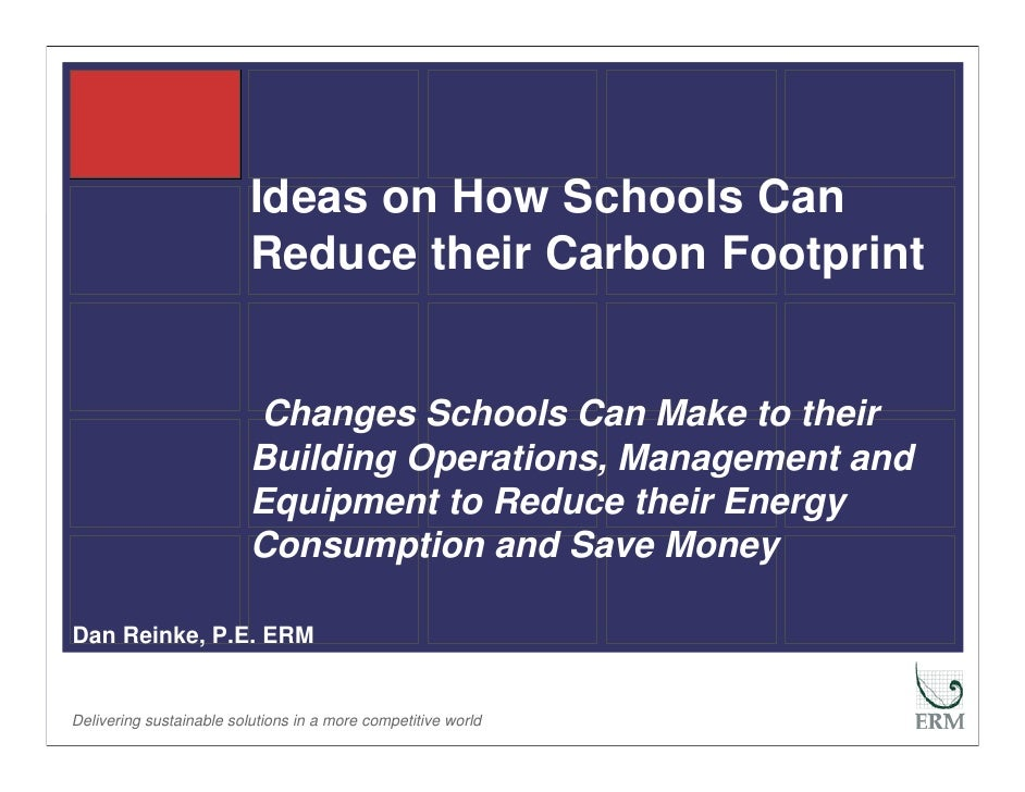 Ideas on How Schools Can                           Reduce their Carbon Footprint                             Changes Schoo...