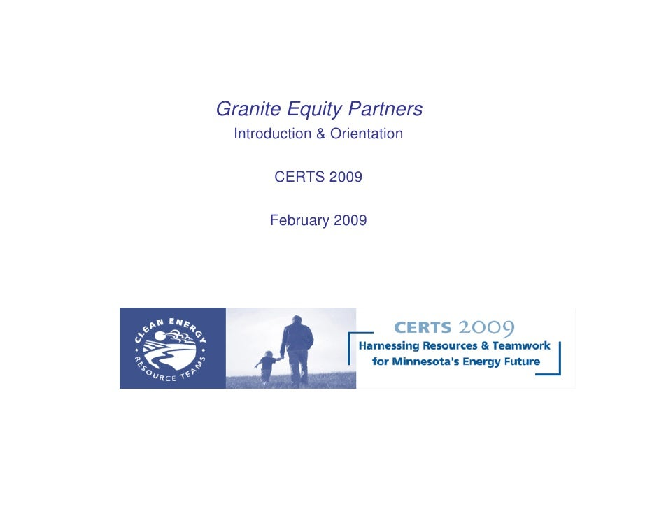 Granite Equity Partners   Introduction & Orientation          CERTS 2009         February 2009