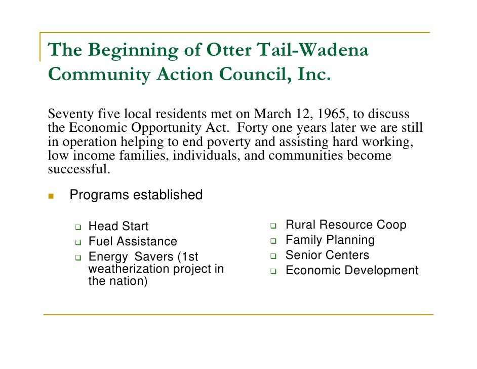 The Beginning of Otter Tail-Wadena Community Action Council, Inc. Seventy five local residents met on March 12, 1965, to d...