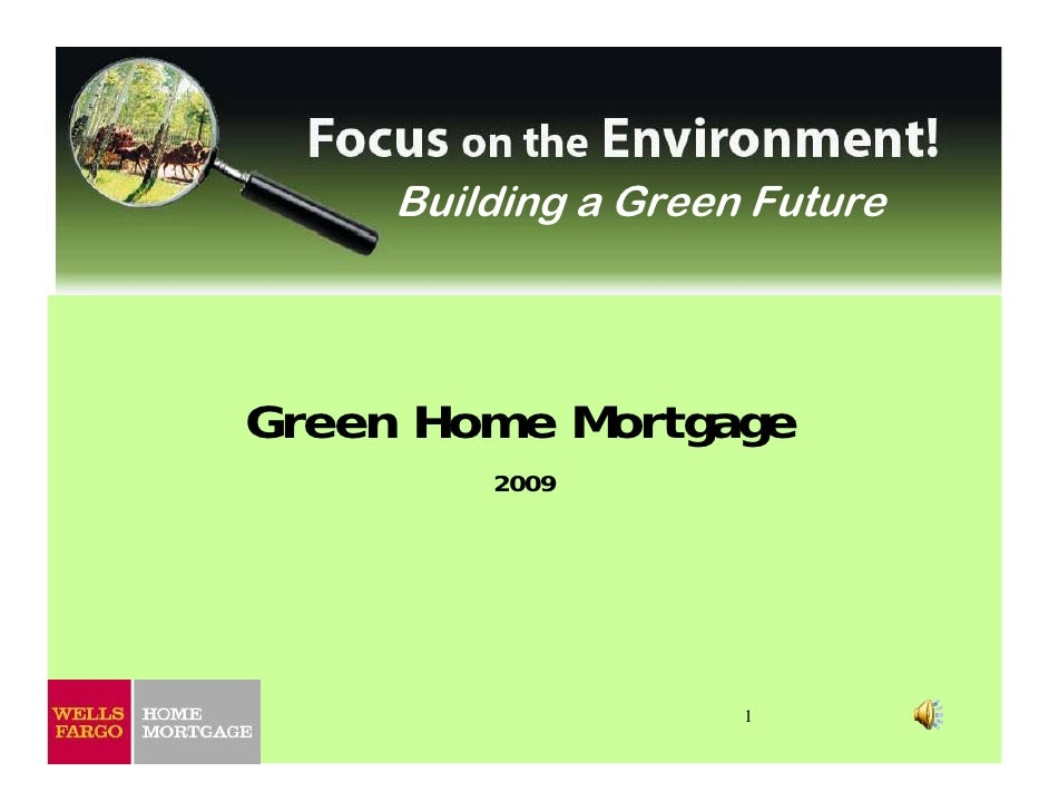 Building a Green Future    Green Home Mortgage          2009                          1