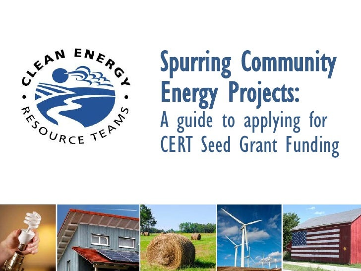 Spurring CommunityEnergy Projects:A guide to applying forCERT Seed Grant Funding