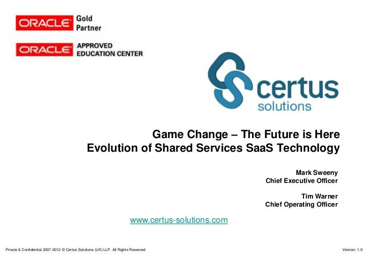 Game Change – The Future is Here                                               Evolution of Shared Services SaaS Technolog...