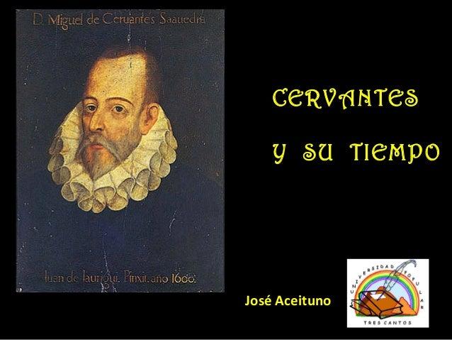 CERVANTES Y SU TIEMPO José Aceituno
