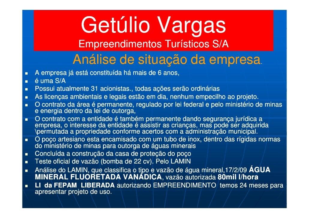Getúlio Vargas              Empreendimentos Turísticos S/A            Análise de situação da empresa.A empresa já está con...