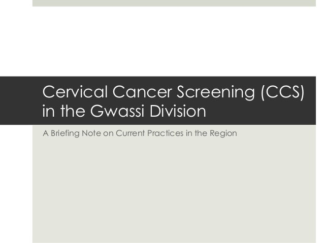 Cervical Cancer Screening (CCS) in the Gwassi Division A Briefing Note on Current Practices in the Region