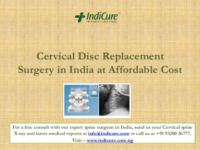 Cervical Disc Replacement Surgery in India at Affordable Cost  For a free consult with our expert spine surgeon in India, ...