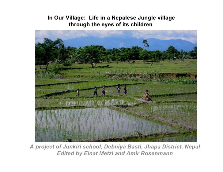 In Our Village: Life in a Nepalese Jungle village               through the eyes of its children     A project of Junkiri ...