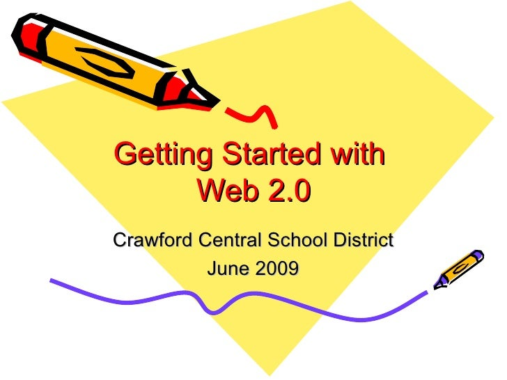 Getting Started with  Web 2.0 Crawford Central School District June 2009