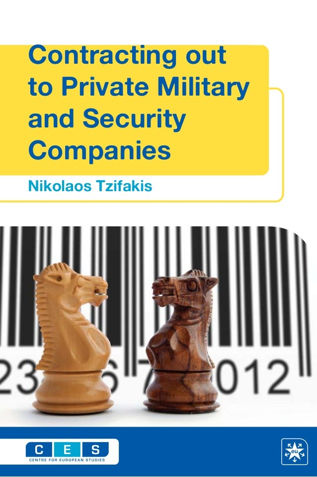 Contracting out to Private Military and Security Companies Nikolaos Tzifakis The global trend for contracting out the supp...