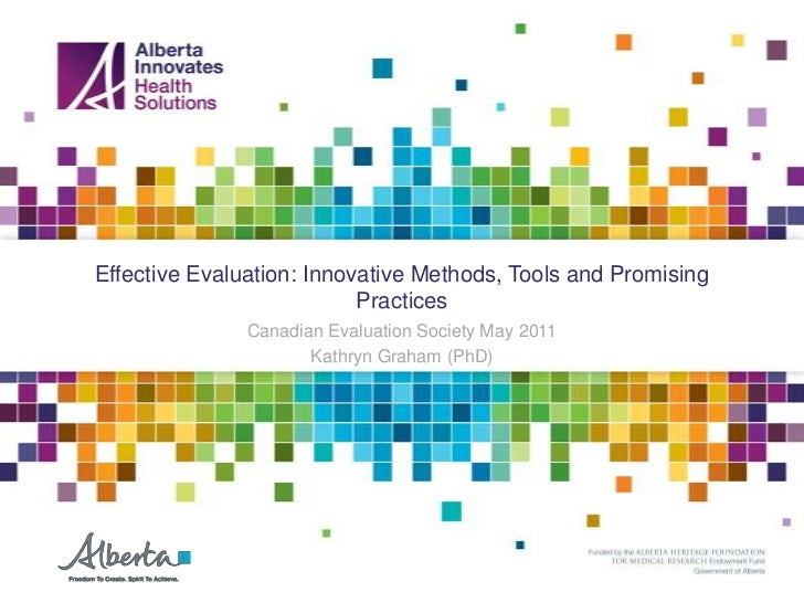 Effective Evaluation: Innovative Methods, Tools and Promising                           Practices               Canadian E...