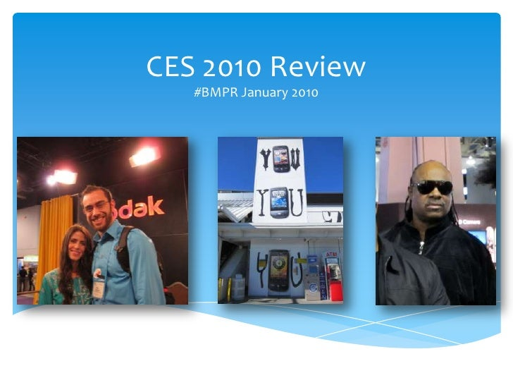 CES 2010 Review<br />#BMPR January 2010<br />
