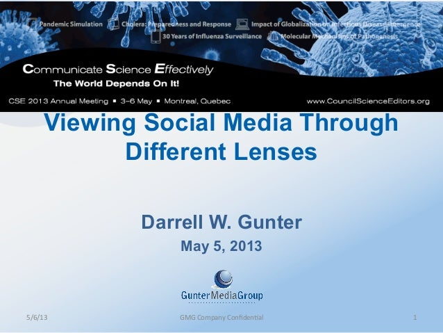Viewing Social Media ThroughDifferent LensesDarrell W. GunterMay 5, 20135/6/13  GMG Company Confiden3al  1