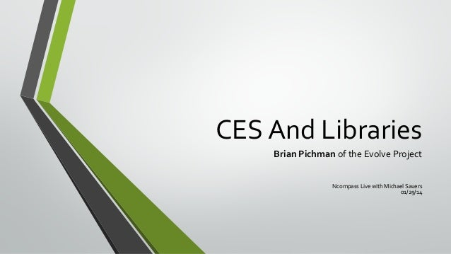 CES And Libraries Brian Pichman of the Evolve Project Ncompass Live with Michael Sauers 01/29/14