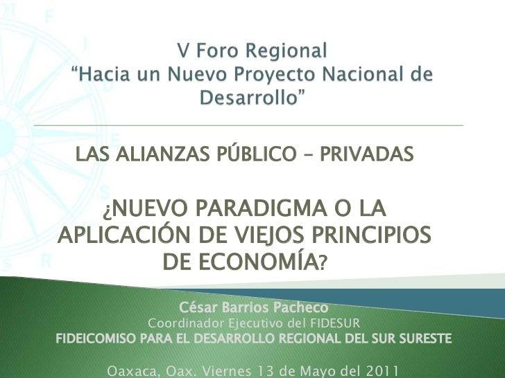 """V Foro Regional""""Hacia un Nuevo Proyecto Nacional de Desarrollo""""<br />LAS ALIANZAS PÚBLICO – PRIVADAS <br />¿NUEVO PARADIGM..."""
