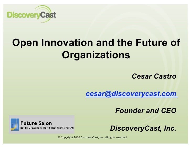 Open Innovation and the Future of          Organizations                                                                  ...