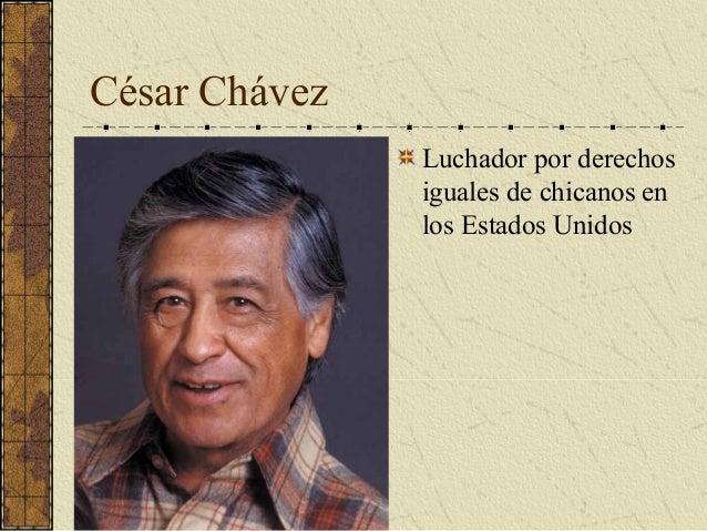 César Chávez Luchador por derechos iguales de chicanos en los Estados Unidos