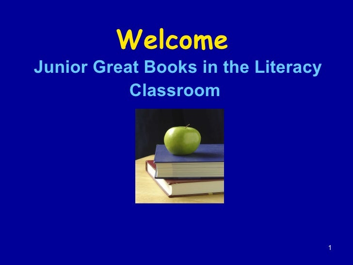 Welcome   Junior Great Books in the Literacy Classroom