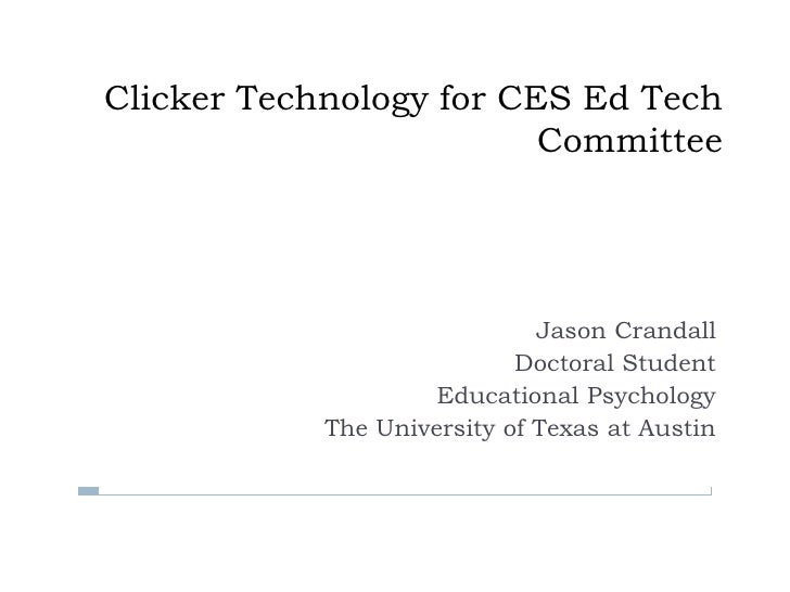 Clicker Technology for CES Ed Tech Committee<br />Jason Crandall<br />Doctoral Student<br />Educational Psychology<br />Th...