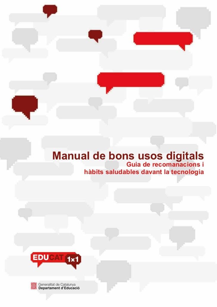 Manual de bons usos digitals                  Guia de recomanacions i     hàbits saludables davant la tecnologia
