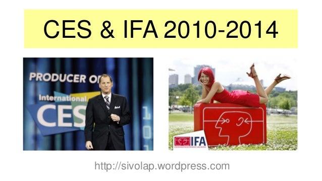 CES & IFA 2010-2014 http://sivolap.wordpress.com
