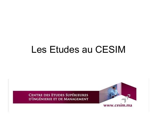 Les Etudes au CESIM