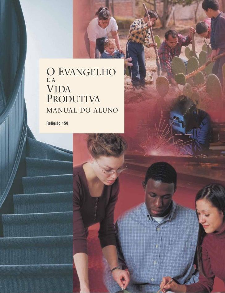 O EVANGELHOEAVIDAPRODUTIVAMANUAL DO ALUNOReligião 150