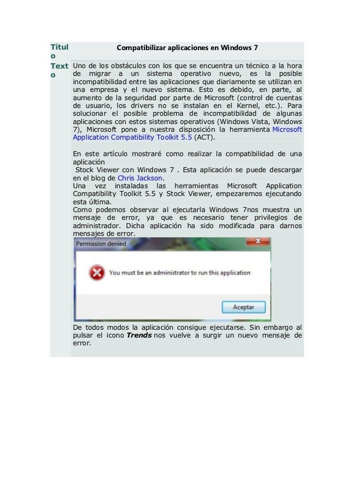 Títul            Compatibilizar aplicaciones en Windows 7oText Uno de los obstáculos con los que se encuentra un técnico a...