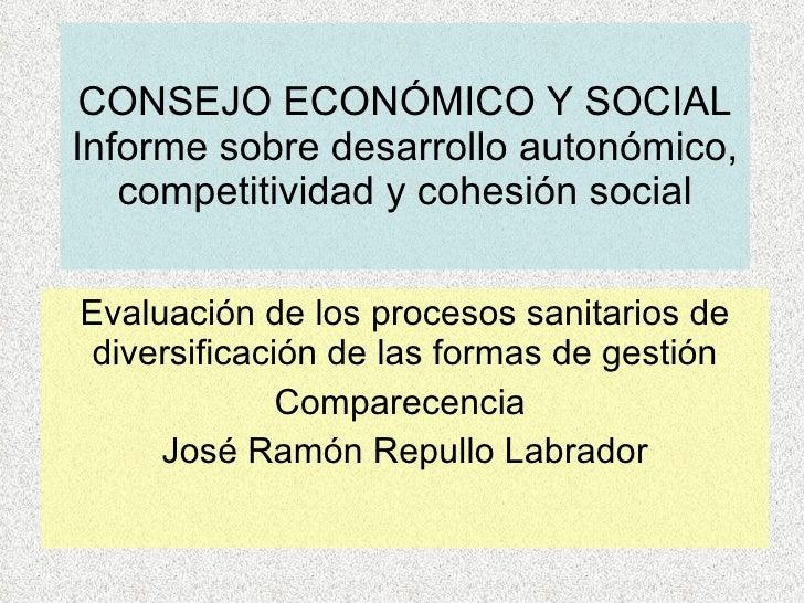 CONSEJO ECONÓMICO Y SOCIAL Informe sobre desarrollo autonómico, competitividad y cohesión social Evaluación de los proceso...