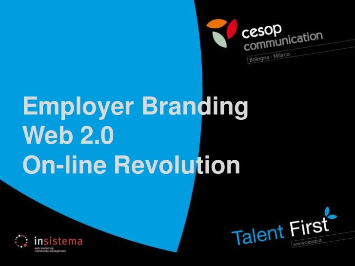 Employer Branding<br />Web 2.0<br />On-line Revolution<br />