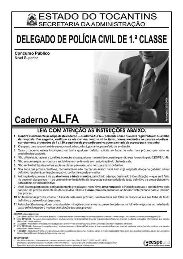 UnB/CESPE – SECAD/TO Caderno Alfa Cargo: Delegado de Polícia Civil – 1 – • De acordo com o comando a que cada um dos itens...