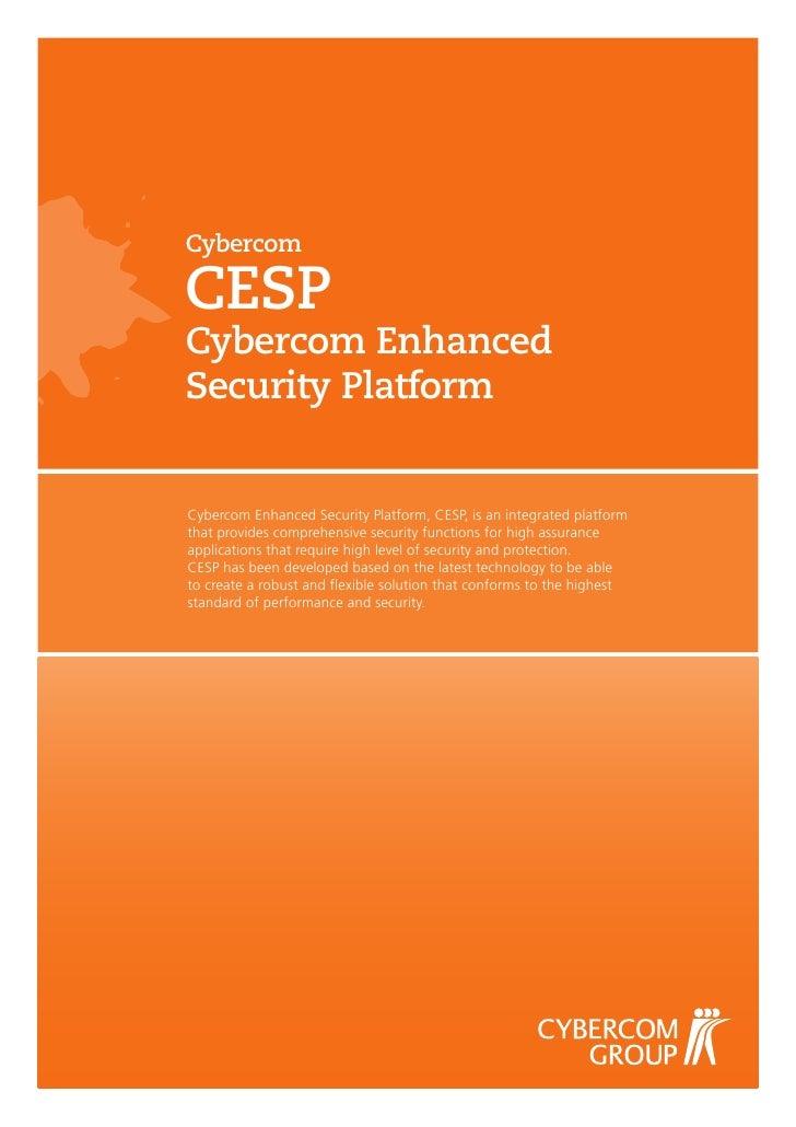 Cybercom  CESP Cybercom Enhanced Security Platform   Cybercom Enhanced Security Platform, CESP, is an integrated platform ...